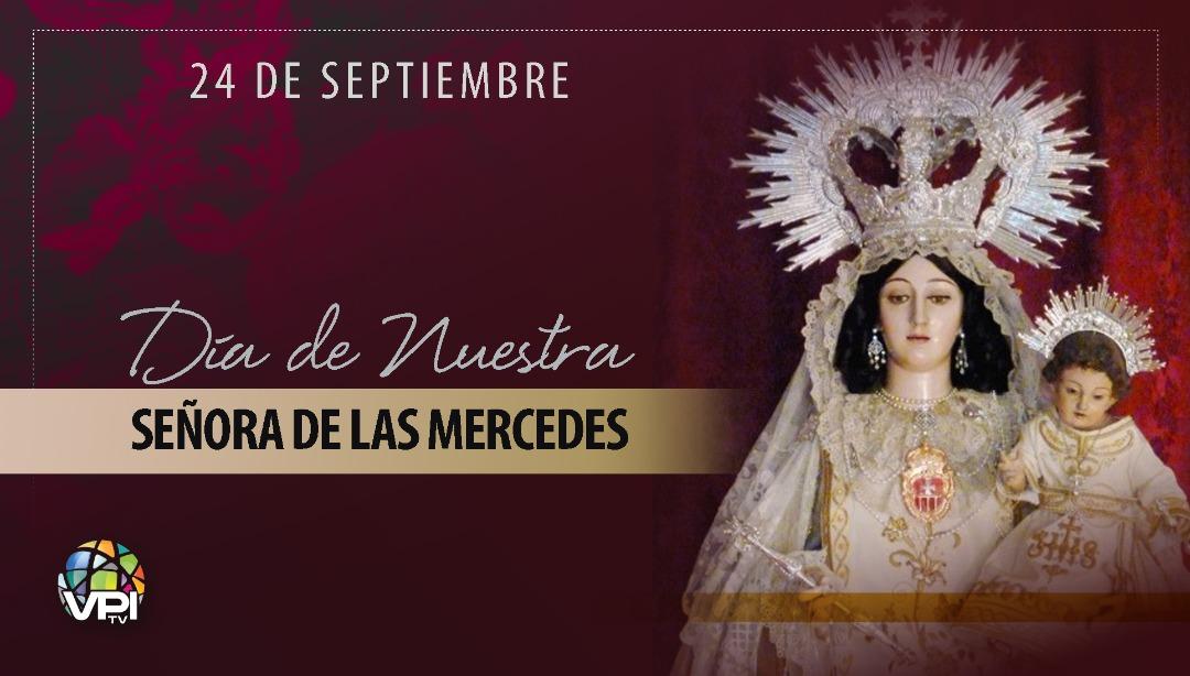 #Efeméride | 24 de septiembre: Día de Nuestra Señora de ...